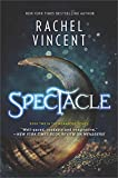 Spectacle: A Novel (The Menagerie Series Book 2)
