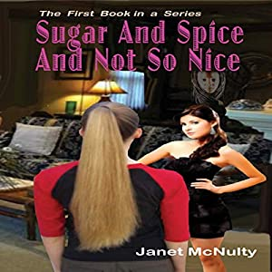 Sugar And Spice And Not So Nice Audiobook