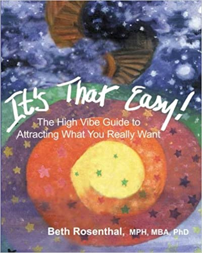 IT'S THAT EASY!: The High Vibe Guide to Attracting What You Really Want
