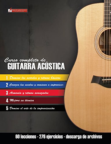 Curso completo de guitarra acústica: Método moderno de técnica y teoría aplicada (Spanish Edition)