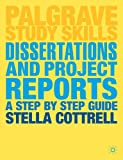 Dissertations and Project Reports : A Step by Step Guide, Cottrell, Stella, 1137364262