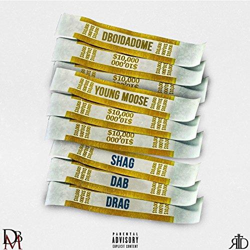 - Shag Dab Drag (feat. Young Moose) [Explicit]
