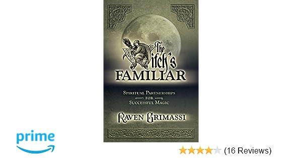 The Witch's Familiar: Spiritual Partnership for Successful Magic