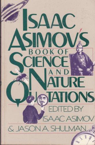 Isaac Asimov's Book of Science and Nature Quotations, Asimov, Isaac; Shulman, Jason A.