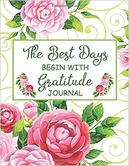 Amazon.com: The Best Days Begin With Gratitude Journal ...