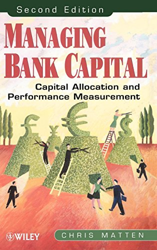 Managing Bank Capital  Capital Allocation And Performance Measurement  2Nd Edition
