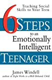 Six Steps to an Emotionally Intelligent Teenager, James Windell, 0471297674