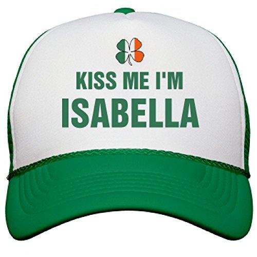 Funny Irish Kiss Me I'm Isabella Hat: Snapback Mesh Trucker - Cap Isabella