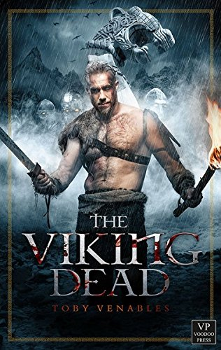 The Viking Dead: Wikinger-Zombie-Roman Taschenbuch – 1. April 2015 Toby Venables Andreas Schiffmann Voodoo Press 3902802782