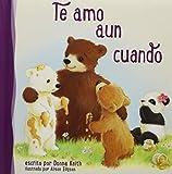 Te amo aun cuando (Spanish Edition)