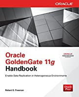 Oracle GoldenGate 11g Handbook Front Cover