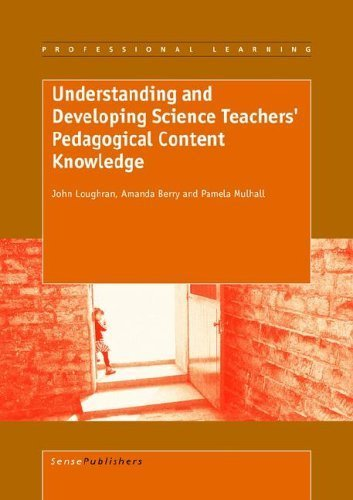 Understanding and Developing Science Teachers' Pedagogical Content Knowledge by John Loughran (2006-03-20)
