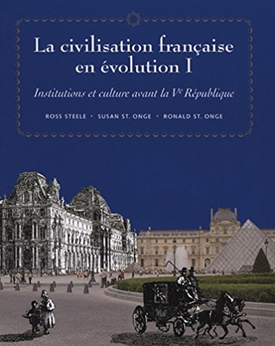 La civilisation franaise en evolution I: Institutions et culture avant la Ve Republique (World Languages) (French Edition)