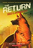 The Return (Turtleback School & Library Binding Edition) (Dogs of the Drowned City (Prebound))