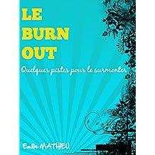 LE BURN OUT: Quelques pistes pour le surmonter (French Edition)