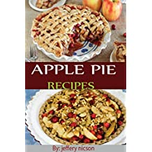 Apple Pie Recipes: Quick easy and delicious apple pie recipes for every member of the family.