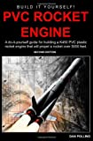 PVC Rocket Engine: A Do-It-Yourself Guide for Building a K450 PVC Plastic Rocket Engine