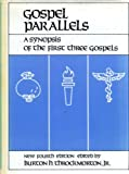 img - for Gospel Parallels: A Synopsis of the First Three Gospels with alternative readings from the Manuscripts and Noncanonical Parallels, Text of Revised Standard V. 1952, arrangement from Huck-Lietzmann syn book / textbook / text book
