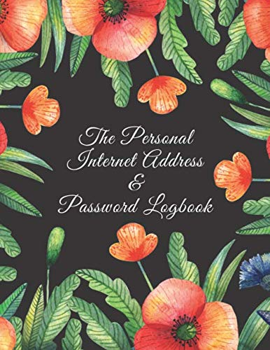 The Personal Internet Address & Password Logbook: All  your favorite website addresses, username and passwords in one place