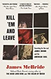 img - for Kill 'Em and Leave: Searching for James Brown and the American Soul book / textbook / text book