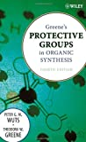 img - for Greene's Protective Groups in Organic Synthesis by Peter G. M. Wuts (2006-10-30) book / textbook / text book