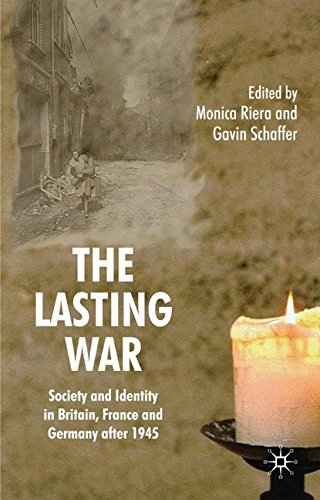 The Lasting War: Society and Identity in Britain, France and Germany after 1945