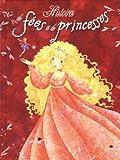 Histoires de fées et de princesses (French Edition)