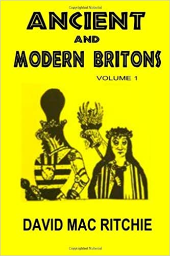 Ancient And Modern Britons: Vol. 1 by David Mac Ritchie (2011-11-03)