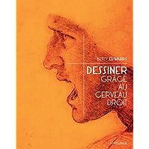 Dessiner grâce au cerveau droit: Une méthode à succès pour s'initier à la pratique du dessin (Psychologie et sciences humaines t. 241) (French Edition)