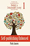 Self-publishing Unboxed (The Three-year Plan For Making a Sustainable Living From Your Fiction) (Vol