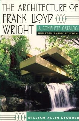 Download The architecture of Frank Lloyd Wright. A complete catalog. Updated third edition. pdf epub