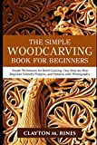 The Simple Woodcarving Book for Beginners: Simple