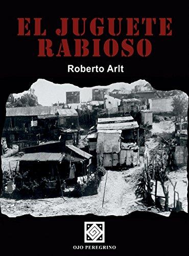 El juguete rabioso (Spanish Edition) by [Arlt, Roberto]