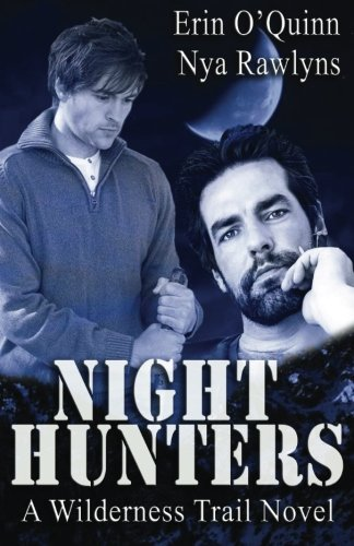 Book: Night Hunters (A Wilderness Trail Novel) by Erin O'Quinn & Nya Rawlyns