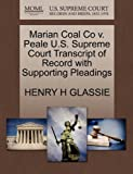Marian Coal Co V. Peale U. S. Supreme Court Transcript of Record with Supporting Pleadings, Henry H. Glassie, 1270192930