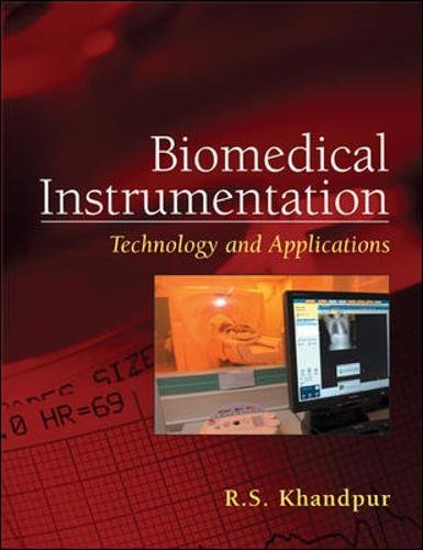 Biomedical Instrumentation: Technology and Applications by R S Khandpur