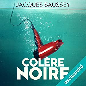 Colère noire (Daniel Magne & Lisa Heslin 1) Hörbuch