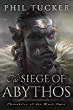 The Siege of Abythos (Chronicles of the Black Gate Book 3)