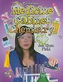 Medicine Cabinet Chemistry, Jon Eben Field, 0778753042
