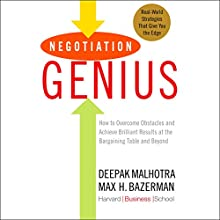 Negotiation Genius: How to Overcome Obstacles and Achieve Brilliant Results at the Bargaining Table and Beyond Audiobook by Deepak Malhotra, Max Bazerman Narrated by Fred Sanders