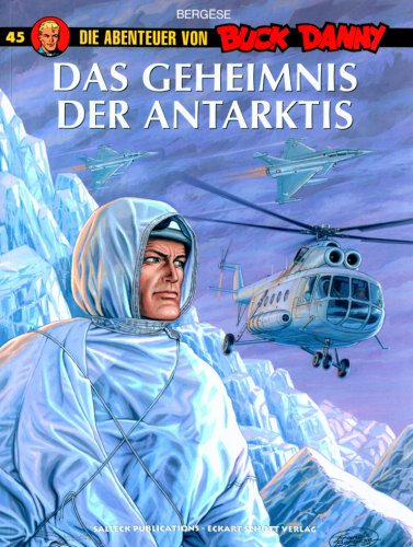 Buck Danny, Bd. 45: Das Geheimnis der Antarktis