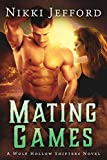 Mating Games: A Post-Apocalyptic Paranormal Romance (Wolf Hollow Shifters Book 2)