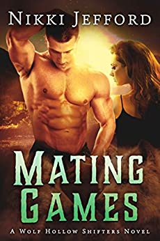 Mating Games (Wolf Hollow Shifters, Book 2) by [Jefford, Nikki]