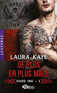 Hard ink, tome 1 : De plus en plus mâle par Laura Kaye
