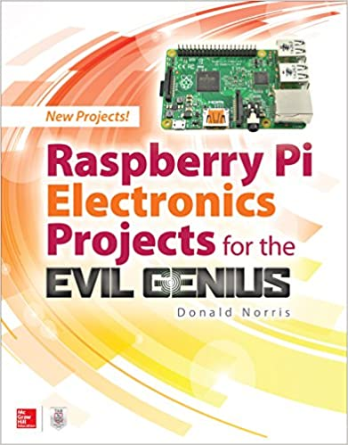Raspberry pi electronics projects for the evil genius donald norris raspberry pi electronics projects for the evil genius 1st edition fandeluxe Gallery