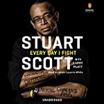 Every Day I Fight | Stuart Scott,Larry Platt