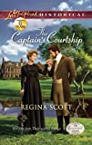 The Captain's Courtship (Love Inspired Historical: The Everard Legacy)