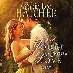 You're Gonna Love Me | Robin Lee Hatcher