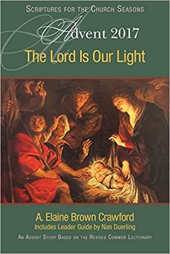 The lord is our light an advent study based on the revised common the lord is our light an advent study based on the revised common lectionary a elaine brown crawford nan duerling 9781501847875 amazon books fandeluxe Gallery