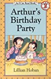 Arthur's Birthday Party, Lillian Hoban, 0613242467